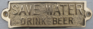 BRASS NOTICE - SAVE WATER DRINK BEER